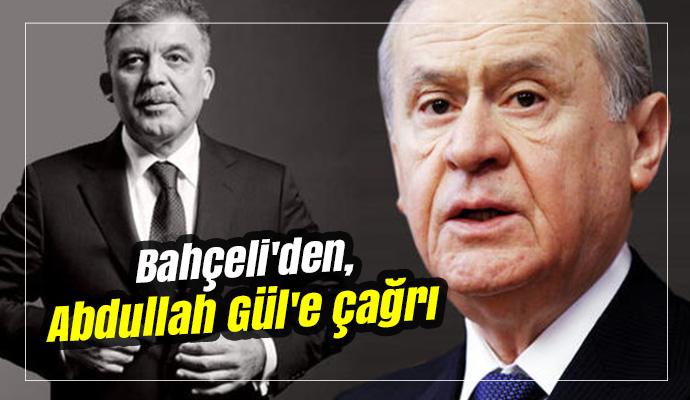 Bahçeli'den, Abdullah Gül'e çağrı