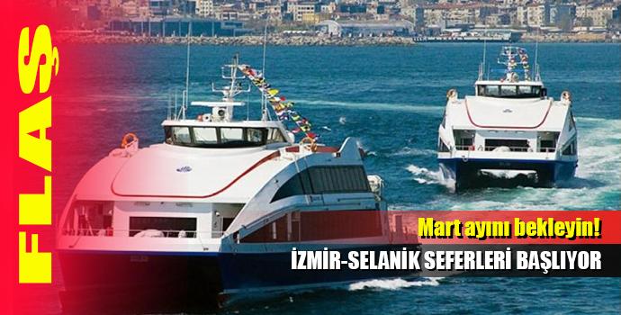 İZMİR-SELANİK SEFERLERİ BAŞLIYOR