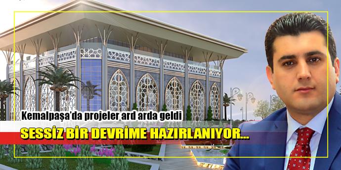 """""""BİZ ÇALIŞACAĞIZ, KEMALPAŞA KAZANACAK"""""""