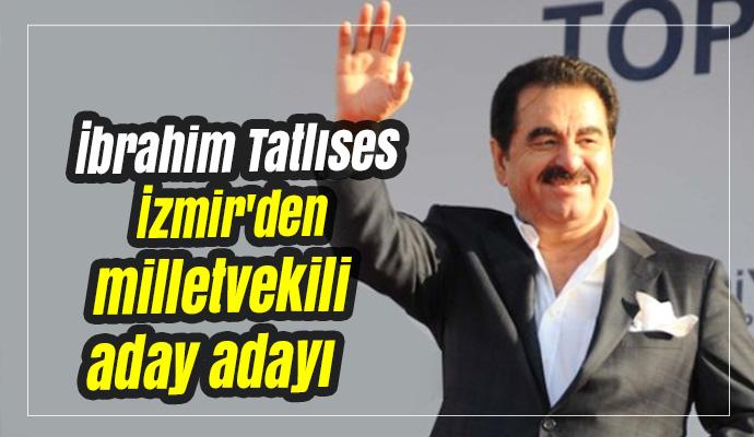 İbrahim Tatlıses İzmir'den milletvekili aday adayı