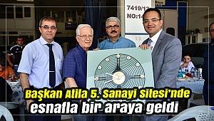 Başkan Atila 5. Sanayi Sitesi'nde esnafla bir araya geldi