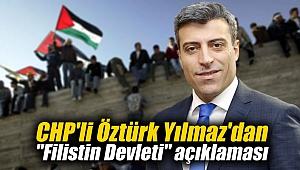 CHP'li Öztürk Yılmaz'dan