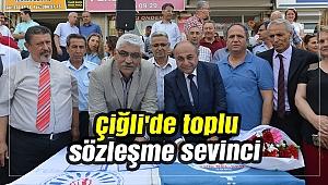 Çiğli'de toplu sözleşme sevinci