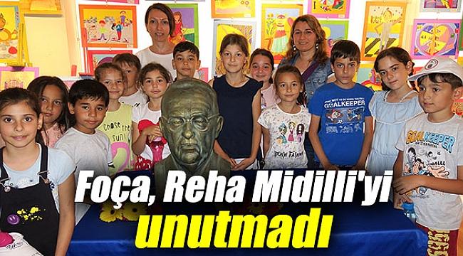 FOÇA, REHA MİDİLLİ'Yİ UNUTMADI
