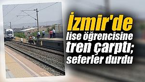 İzmir'de lise öğrencisine tren çarptı; seferler durdu