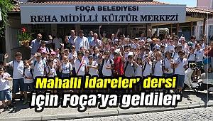 Mahalli İdareler' dersi için Foça'ya geldiler