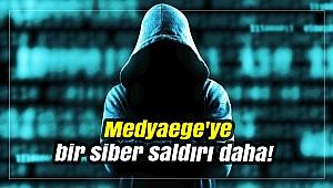 Medyaege'ye bir siber saldırı daha!
