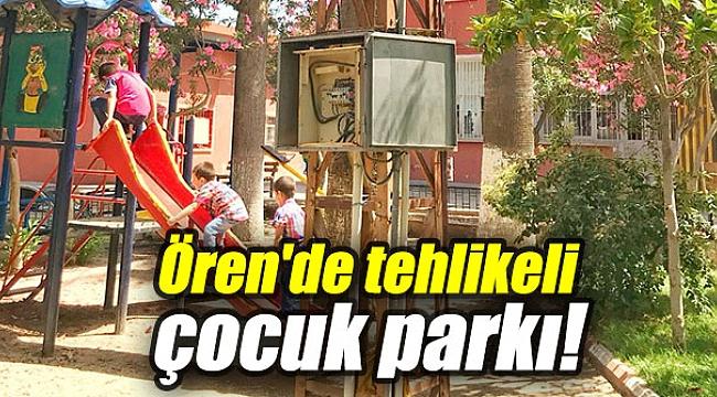 Ören'de tehlikeli çocuk parkı!