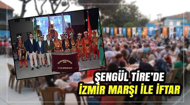 TİRE'DE İZMİR MARŞI İLE İFTAR
