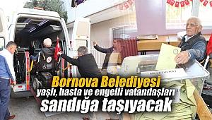 Bornova Belediyesi yaşlı, hasta ve engelli vatandaşları sandığa taşıyacak