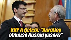 CHP'li Çelebi: