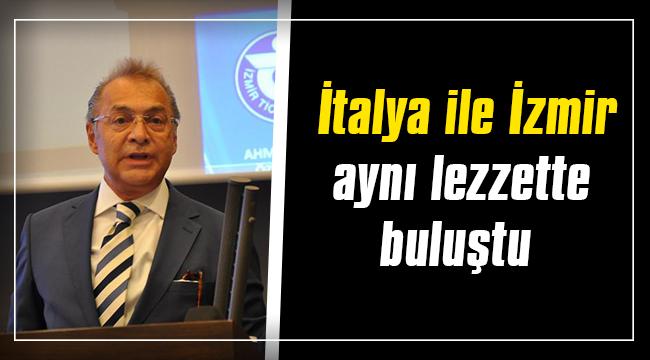 İtalya ile İzmir aynı lezzette buluştu