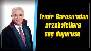 İzmir Barosu'ndan arzuhalcilere suç duyurusu