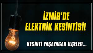 İZMİR'DE ELEKTRİK KESİNTİSİ!