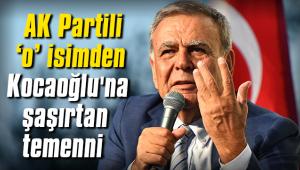 AK Partili o isimden Kocaoğlu'na şaşırtan temenni