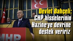 Bahçeli'den CHP'nin hisseleriyle ilgili açıklama