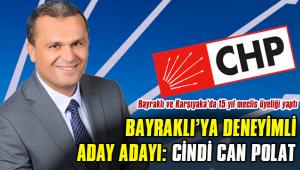 BAYRAKLI'YA DENEYİMLİ ADAY ADAYI: CİNDİ CAN POLAT