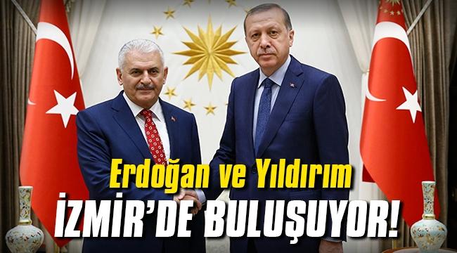 Cumhurbaşkanı Erdoğan ve TBMM Başkanı Yıldırım İzmir'de buluşuyor!