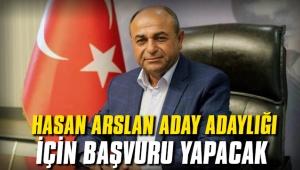 Hasan Arslan aday adaylığı için başvuru yapacak