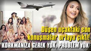 İran'da düşen uçaktaki son konuşmalar ortaya çıktı!