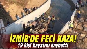 İzmir'de feci kaza! 22 kişi hayatını kaybetti