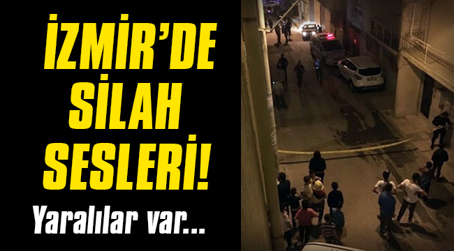 İzmir'de silah sesleri duyuldu!