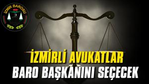İzmirli avukatlar baro başkanını seçecek