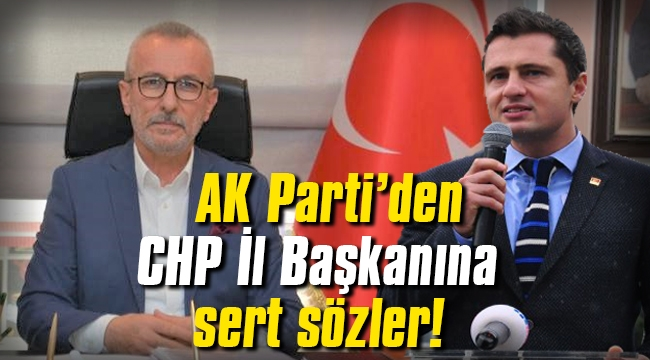 Özkan: CHP İl Başkanının bize tek kelime söyleyecek yüzü ve haddi olamaz