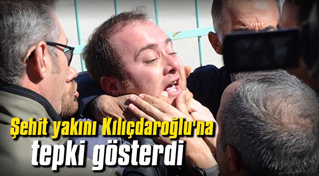 Şehit yakını Kılıçdaroğlu'na tepki gösterdi