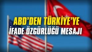 ABD'den Türkiye'ye ifade özgürlüğü mesajı