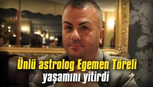 Astrolog Egemen Töreli yaşamını yitirdi