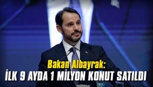 Bakan Albayrak: İlk 9 ayda 1 milyon konut satıldı