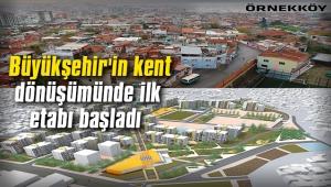 Büyükşehir'in, kent dönüşümünde ilk etabı başladı
