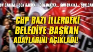 CHP bazı illerdeki belediye başkan adaylarını açıkladı