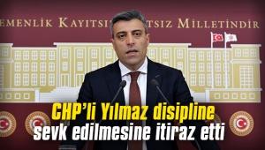 CHP'li Öztürk Yılmaz, disipline sevk edilmesine itiraz etti