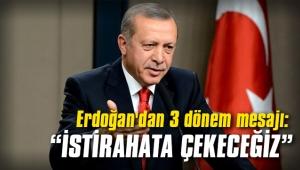 Erdoğan'dan 3 dönem mesajı:
