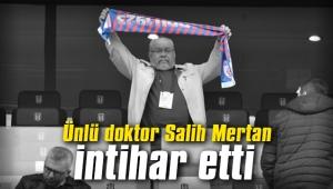 İzmir'de, ünlü doktor Salih Mertan intihar etti