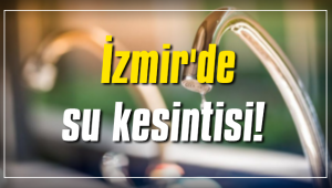 İzmir'in Çiğli ilçesinde su kesintisi!