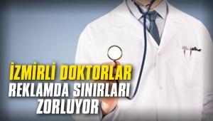 İzmirli doktorlar reklamda sınırları zorluyor