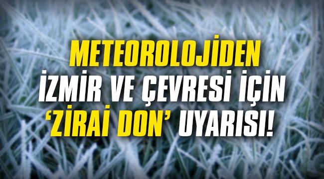 Meteorolojiden İzmir ve çevresi için zirai don uyarısı