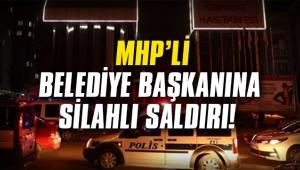 MHP'li belediye başkanına silahlı saldırı...