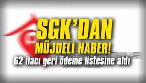 SGK'dan müjdeli haber! 62 ilacı geri ödeme listesine aldı