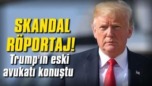Skandal röportaj! Trump'ın eski avukatı konuştu