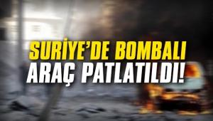 Suriye'de bombalı araç patlatıldı!