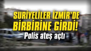 Suriyeliler İzmir'de birbirine girdi!
