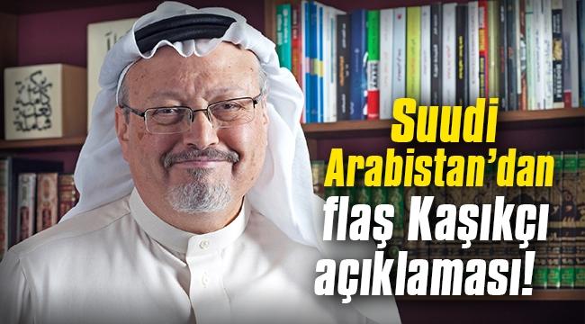 Suudi Arabistan Dışişleri Bakanı'ndan flaş Kaşıkçı açıklaması!