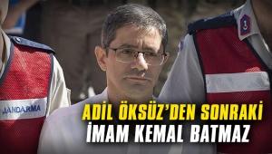 Adil Öksüz'den sonraki 'imam' Kemal Batmaz