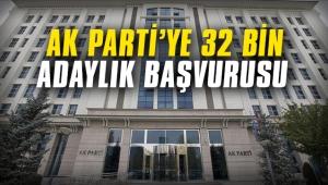 AK Parti'ye 32 bin adaylık başvurusu