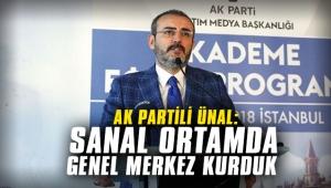 AK Partili Ünal: Sanal ortamda genel merkez kurduk