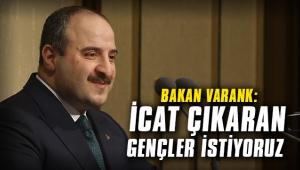 Bakan Varank: İcat çıkaran gençler istiyoruz